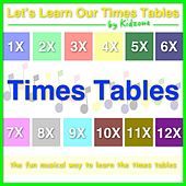 Let's Learn Our Times Tables by Kidzone