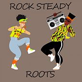 Rock Steady Roots by Various Artists