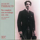 Jacques Thibaud: The Complete Solo Recordings, 1929-36 by Various Artists