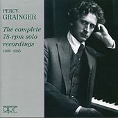 The complete 78-rpm solo recordings (1908-1945) by Percy Grainger