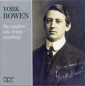 York Bowen: Complete 78rpm Recordings by York Bowen
