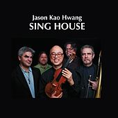 Sing House by Jason Kao Hwang