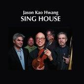 Sing House by Jason Kao Hwang