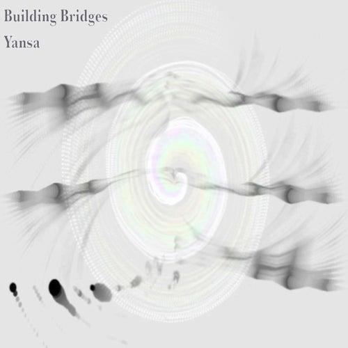 Building Bridges by Yansa