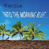 Into the Morning Blue by Venice