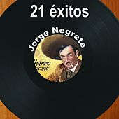 21 Éxitos: Jorge Negrete by Jorge Negrete