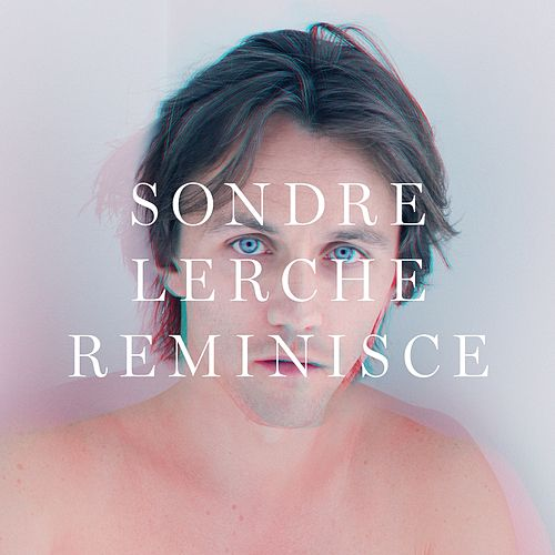 Reminisce (Radio edit) by Sondre Lerche