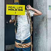 Hold On by Real Life