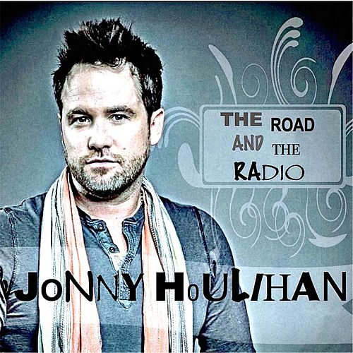 The Road and the Radio by Jonny Houlihan