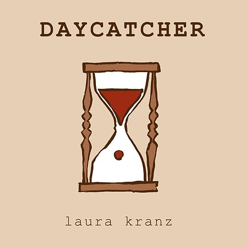 Daycatcher by Laura Kranz