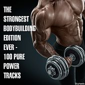 The Strongest Bodybuilding Edition Ever - 100 Pure Power Tracks by Various Artists