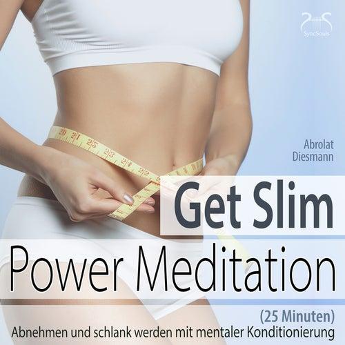 Get Slim Power Meditation: Abnehmen und schlank werden - mit mentaler Konditionierung (25 Minuten) by Torsten Abrolat