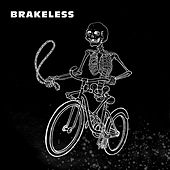 Brakeless (Let's Ride with Garage, Cold Wave, Post-punk...) by Various Artists