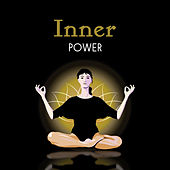 Inner Power – Soft Mindfulness, Chakra Balancing, Meditation Music, Sounds of Yoga, Kundalini, Reiki Music, Deep Concentration, Peaceful Mind, Relaxation de Yoga Music