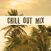 Chill Out Mix – Lounge Ambient, Best Chill Out Music, Pure Relaxation, Asian Chill, Barcelona Chill Out, Ibiza Lounge, Sounds of Sea by Today's Hits!