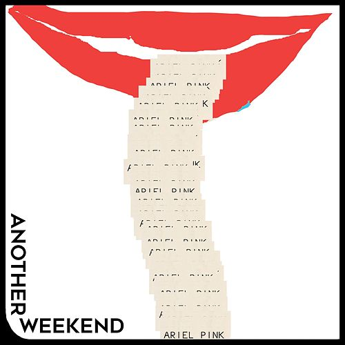 Another Weekend von Ariel Pink's Haunted Graffiti