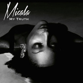My Truth by Micala
