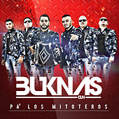 Pa' Los Mitoteros by Los Buknas De Culiacan