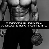 Bodybuilding - A Decision for Life by Various Artists