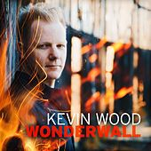 Wonderwall (Radio Video Mix) by Kevin Wood