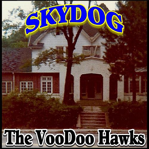 Skydog by The VooDoo Hawks