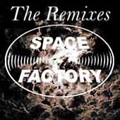 Space Factory: The Remixes by Various Artists
