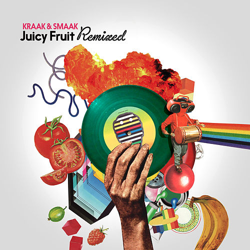 Juicy Fruit Remixed by Kraak & Smaak