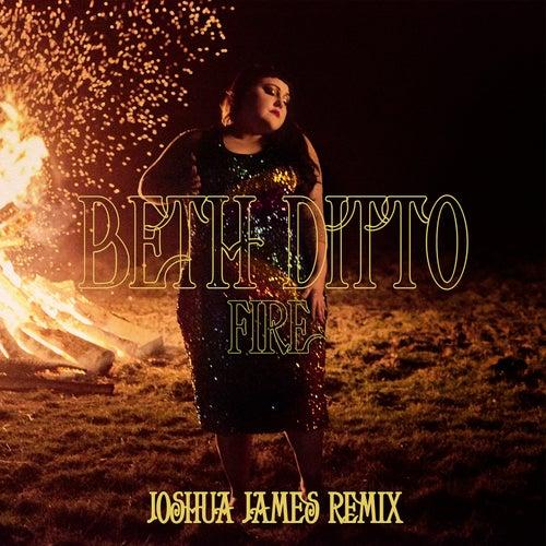 Fire (Joshua James Remix) de Beth Ditto