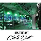 Restaurant Chill Out – Chill Out Music for Cafe Restaurant, Summer Lounge, Chill & Relax, Beach Relaxation by Cafe Ibiza