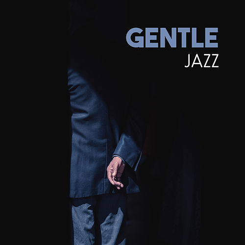 Gentle Jazz – Pure Relaxation, Best Smooth Jazz, Soothing Instruments, Chilled Jazz, Restaurant Cafe, Soft Guitar, Piano Relaxation by Piano Love Songs