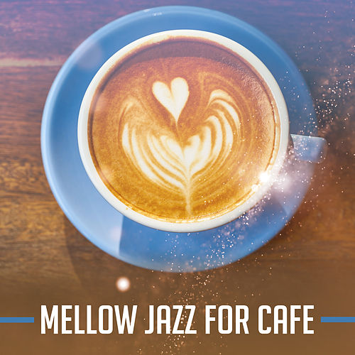 Mellow Jazz for Cafe – Relaxing Music for Restaurant, Instrumental Jazz to Rest, Coffee Talk, Dinner with Family, Gentle Piano, Smooth Jazz by Relaxing Piano Music Consort