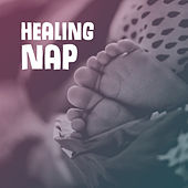 Healing Nap – Sweet Dreams, Soothing Sounds for Baby, Calming Lullabies at Night, Deep Dreams, Pure Relaxation, Relaxing Therapy at Night, Restful Sleep by Baby Sleep Sleep