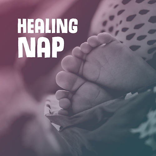 Healing Nap – Sweet Dreams, Soothing Sounds for Baby, Calming Lullabies at Night, Deep Dreams, Pure Relaxation, Relaxing Therapy at Night, Restful Sleep de Baby Sleep Sleep