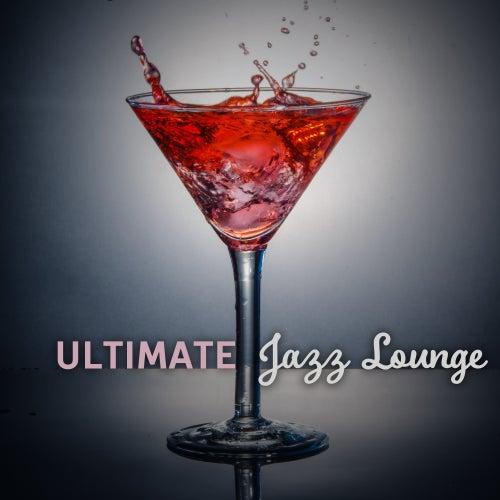 Ultimate Jazz Lounge – Instrumental Music, Lounge 2017, Smooth Jazz, Mellow Jazz de The Jazz Instrumentals