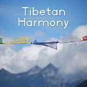 Tibetan Harmony – Deep Meditation, Sounds of Yoga, Chakra Balancing, Inner Calmness, Pure Mind, Reiki Music, Pure Relaxation, Good Energy by Lullabies for Deep Meditation