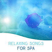 Relaxing Songs for Spa – Soft Nature Sounds for Relaxation, Healing, Sleep, Wellness, Pure Massage, Soothing Water, Gentle Piano, Stress Relief by Nature Sounds Relaxation: Music for Sleep, Meditation, Massage Therapy, Spa