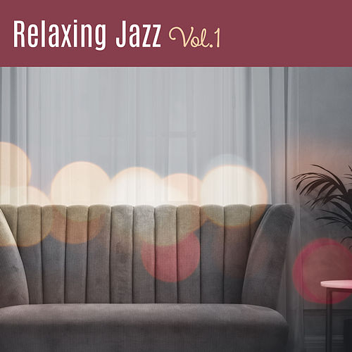 Relaxing Jazz Vol.1 – Calm Jazz, New Album of Jazz Instrumental, Ambient by Relaxing Piano Music Consort