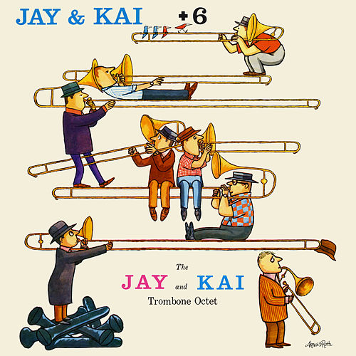 Jay & Kai + 6: The Jay And Kai Trombone Octet by Kai Winding