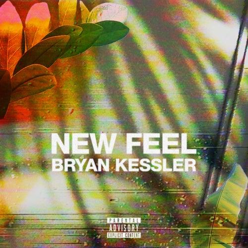 New Feel, Pt. 1 by Bryan Kessler