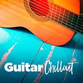 Guitar Chillout by Various Artists