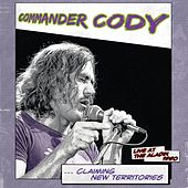 Claiming New Territories (Live) by Commander Cody