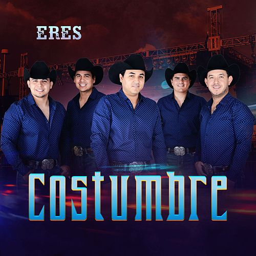 Eres by Costumbre