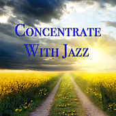 Concentrate With Jazz von Various Artists