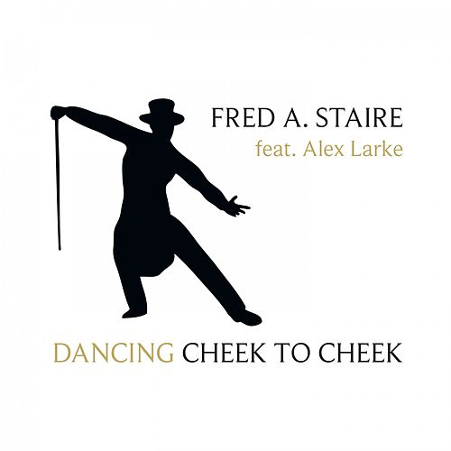 Dancing Cheek to Cheek by Fred Astaire