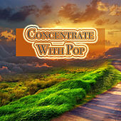 Concentrate With Pop von Various Artists