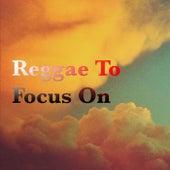 Reggae To Focus On von Various Artists