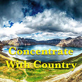 Concentrate With Country von Various Artists