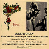 Beethoven: The Complete Violin Sonatas Vol. 3 by Joseph Szigeti