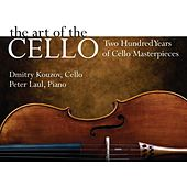 Play & Download The Art Of The Cello: Two Hundred Years of Cello Masterpieces by Dmitry Kouzov | Napster
