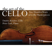 The Art Of The Cello: Two Hundred Years of Cello Masterpieces by Dmitry Kouzov